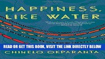 [FREE] EBOOK Happiness, Like Water BEST COLLECTION