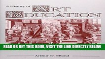 Ebook A History of Art Education: Intellectual and Social Currents in Teaching the Visual Arts
