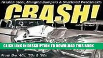 Ebook Crash!: Twisted Steel, Mangled Bumpers and Shattered Windshields from the  40s,  50s and