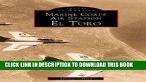 Best Seller Marine Corps Air Station El Toro (Images of America: California) Free Read