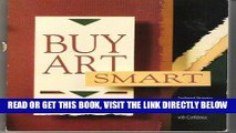 Best Seller Buy Art Smart: Foolproof Strategies for Buying Any Kind of Art with Confidence Free