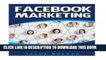 [FREE] EBOOK Facebook Marketing: Top 20 Facebook Strategies For Advertising, Making Money And
