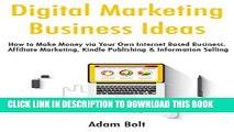 [FREE] EBOOK Digital Marketing Business Ideas: How to Make Money via Your Own Internet Based