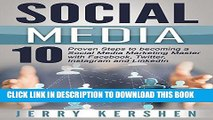 [FREE] EBOOK Social Media: 10 Proven Steps to Becoming a Social Media Marketing Master with