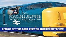[READ] EBOOK British Diesel Locomotives of the 1950s and  60s (Shire Library) BEST COLLECTION