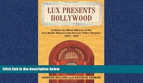 FREE PDF  Lux Presents Hollywood: A Show-by-Show History of the Lux Radio Theatre and the Lux