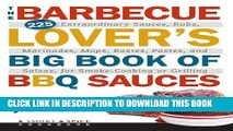 [PDF] The Barbecue Lover s Big Book of BBQ Sauces: 225 Extraordinary Sauces, Rubs, Marinades,