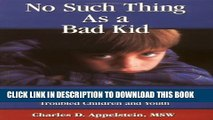 [PDF] No Such Thing As a Bad Kid!: Understanding and Responding to the Challenging Behavior of