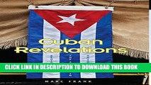 [Read PDF] Cuban Revelations: Behind the Scenes in Havana (Contemporary Cuba) Ebook Free