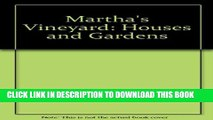 [New] Martha s Vineyard: Houses and Gardens Exclusive Full Ebook