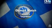 Objectif Match S5E6-7 Imprévus