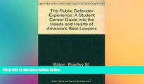 Big Deals  The Public Defender Experience: A Student Career Guide into the Heads and Hearts of
