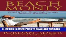 [PDF] Beach Money; Creating Your Dream Life Through Network Marketing Full Collection