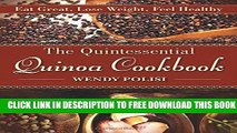 [PDF] The Quintessential Quinoa Cookbook: Eat Great, Lose Weight, Feel Healthy Popular Colection