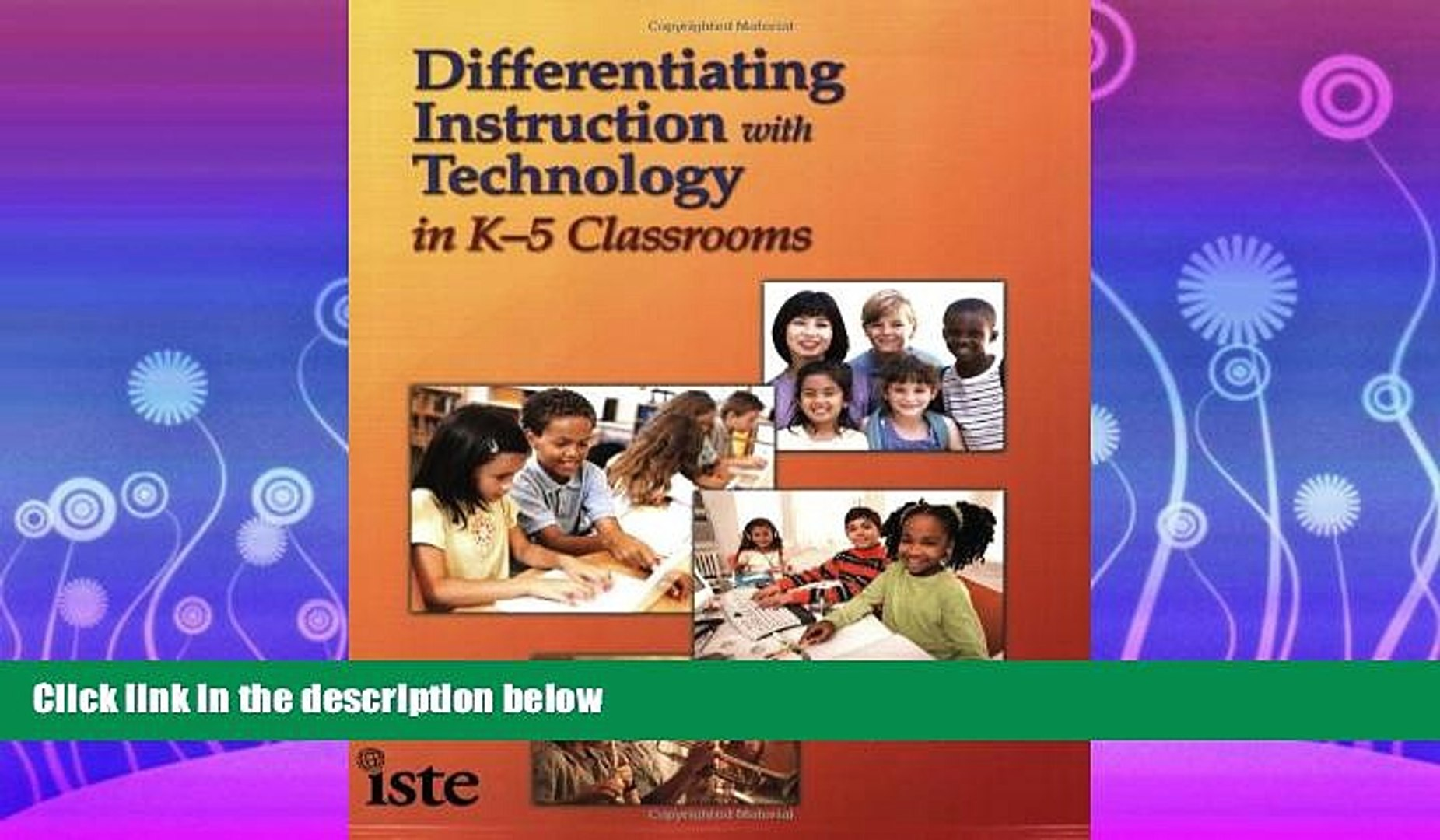 Differentiating Instruction with Technology in K-5 Classrooms