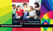 Must Have PDF  The PEERS Curriculum for School-Based Professionals: Social Skills Training for