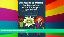 Big Deals  The Guide to Dating for Teenagers With Asperger Syndrome  Best Seller Books Most Wanted