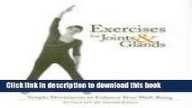 [PDF] Exercises for Joints and Glands: Gentle Movements to Enhance Your Wellbeing Popular Online