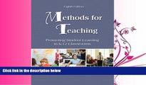 FAVORITE BOOK  Methods for Teaching: Promoting Student Learning in K-12 Classrooms (8th Edition)