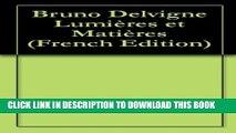 [PDF] Bruno Delvigne  Lumières et Matières (French Edition) Full Online