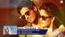 Kala Chashma -Full Song _ Baar Baar Dekho _ Sidharth Malhotra Katrina Kaif _ Badshah Neha K Indeep B