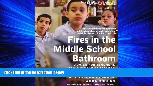 EBOOK ONLINE  Fires in the Middle School Bathroom: Advice for Teachers from Middle Schoolers READ