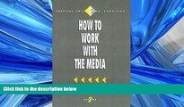 READ book  How to Work with the Media (Survival Skills for Scholars)  FREE BOOOK ONLINE