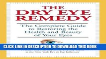 [PDF] The Dry Eye Remedy: The Complete Guide to Restoring the Health and Beauty of Your Eyes Full