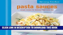[PDF] The Easy Kitchen: Pasta Sauces: Simple recipes for delicious food every day Popular Collection