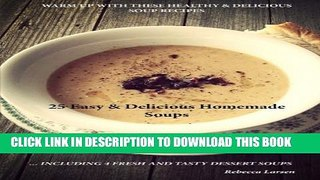 [PDF] 25 Easy   Delicious Homemade Soups. Warm Up With These Healthy   Delicious Soup Popular