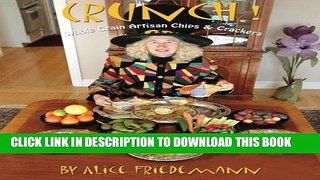 [PDF] Crunch! Whole Grain Artisan Chips and Crackers: Low-Fat, Low-Sugar, Low-Salt Snack, Garnish