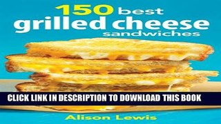 [PDF] 150 Best Grilled Cheese Sandwiches Popular Online