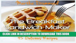 [PDF] The Breakfast Sandwich Maker Cookbook: 45 Delicious Recipes Popular Collection