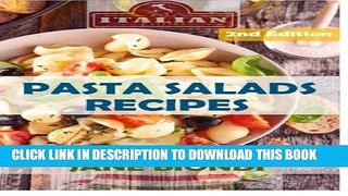 [PDF] Pasta Salads Recipes: Healthy Pasta Salad Cookbook (Jane Biondi Italian Cookbooks) (Volume