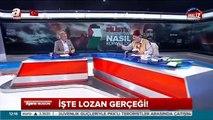 KADİR Mısıroğlu'ndan LOZAN Yorumu - Erdoğan'ın LOZAN ÇIKIŞI