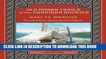 [PDF] Old Indian Trails of the Canadian Rockies (Mountain Classics Collection) Full Online