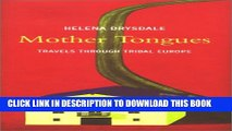 [PDF] Mother Tongues: Travels Through Tribal Europe Popular Online