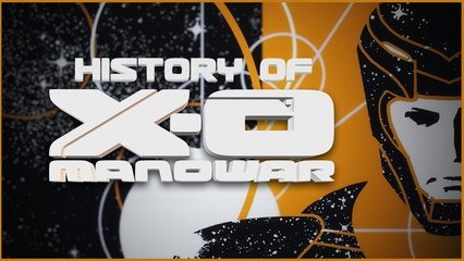 History Of X-0 Manowar!