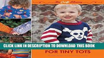 [PDF] Adorable Knits for Tiny Tots: 25 Stylish Designs for Babies and Toddlers (The Craft Library)