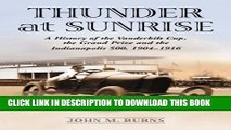 [PDF] Thunder at Sunrise: A History of the Vanderbilt Cup, the Grand Prize and the Indianapolis