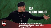 DJ Skribble - Held By Immigration And Getting Booed During Our First Young Black Teenagers Show (247HH Wild Tour Stories) (247HH Wild Tour Stories)