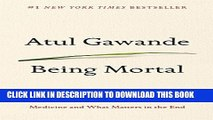 [PDF] Being Mortal: Medicine and What Matters in the End Full Colection