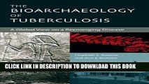 [PDF] The Bioarchaeology of Tuberculosis: A Global View on a Reemerging Disease Full Online