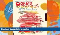 FAVORITE BOOK  Inside the World of Board Graphics: Skate, Surf, Snow FULL ONLINE