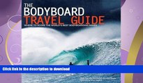 FAVORITE BOOK  The Bodyboard Travel Guide: The 100 Most Awesome Waves on the Planet  BOOK ONLINE