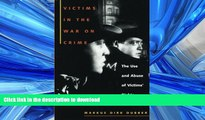 EBOOK ONLINE Victims in the War on Crime: The Use and Abuse of Victims  Rights (Critical America)