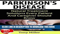 [PDF] Parkinson s Disease: Natural Treatment Solutions Every Patient And Caregiver Should Know