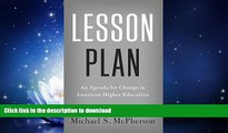 READ BOOK  Lesson Plan: An Agenda for Change in American Higher Education FULL ONLINE