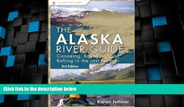 Big Deals  Alaska River Guide: Canoeing, Kayaking, and Rafting in the Last Frontier (Canoeing