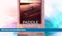 Big Deals  Paddle Routes of Western Washington: 50 Flatwater Trips for Canoe and Kayak  Free Full